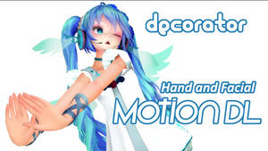 Decorator Hand and Facial Motion DL