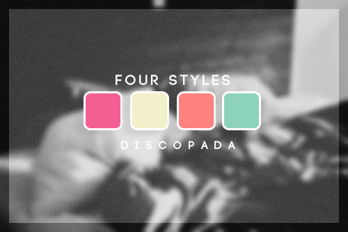 Four styles by Discopada