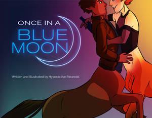 Once In A Blue Moon - PLEASE READ DESCRIPTION