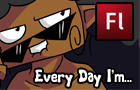 Every day I'm...
