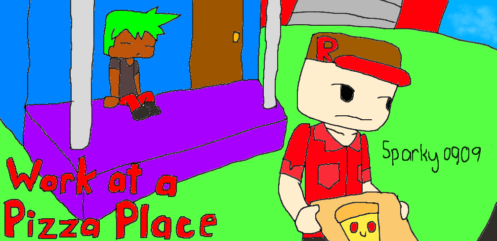 Roblox Work At A Pizza Place By Kitthekid On Deviantart