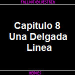 Fallout Equestria Heroes spanish capitulo 8
