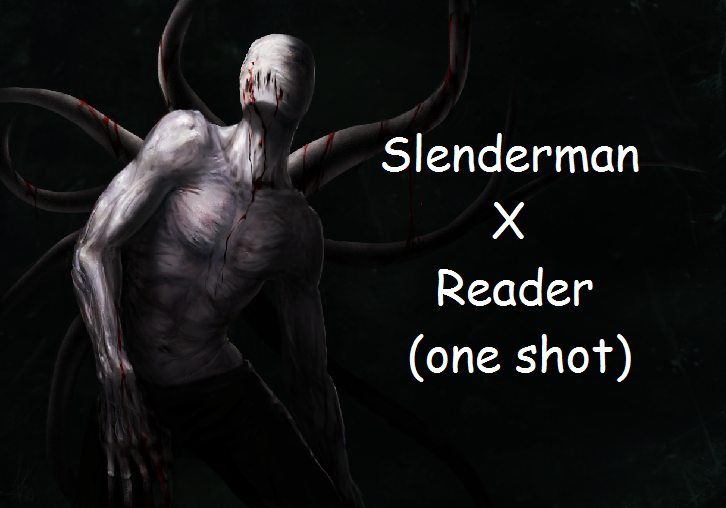 Slender Man X Reader Lemon