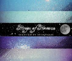drops of dreams: textures. by ShortAxel