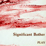 Significant Bother (visual poem) by JoeEyeStepOnMonsters