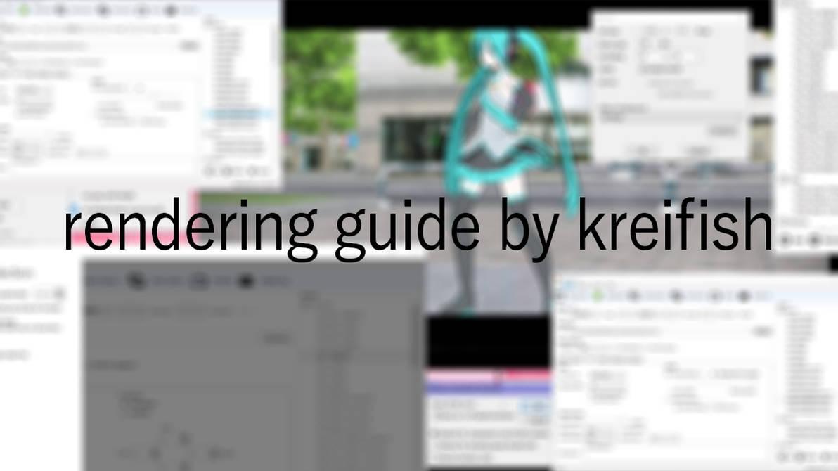 MMD Video Rendering Guide by kreifish on DeviantArt