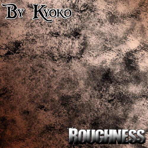 Roughness by KyokoChuu12