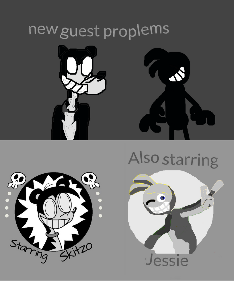 New guest problems starring Skitzo and Jessie