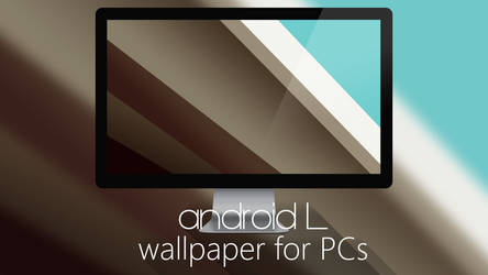Android L - Wallpaper for PCs