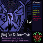 [You] Part 12: Lower Train (Interactive story) by TheLawfulMike