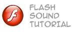 Flash Sound Tutorial by creatureart