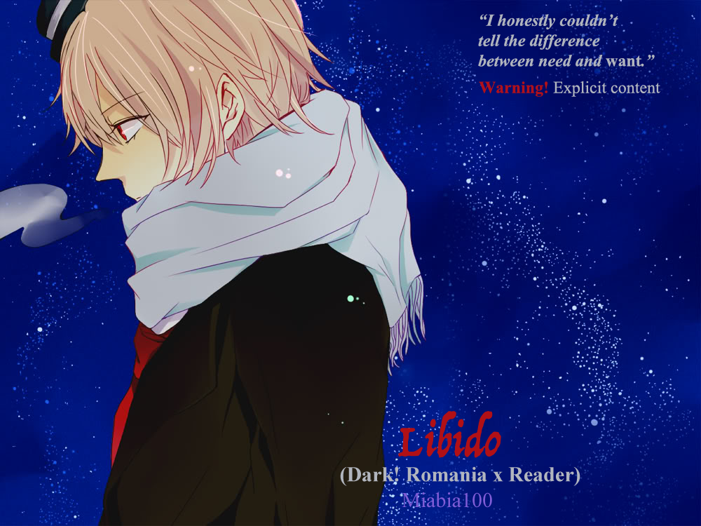 Libido (Dark! Romania x Reader) by Miabia100 on DeviantArt