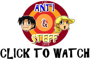 The Anti and Steff Show by s0s2