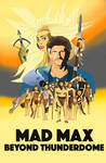 mad Max Beyond Thunderdome 2nd  version poster by EJLightning007arts