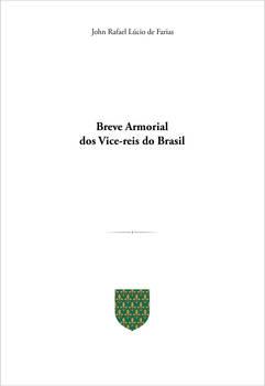 BREVE ARMORIAL DOS VICE-REIS DO BRASIL