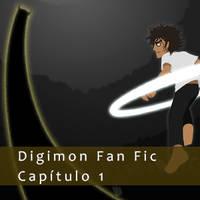 Digimon Fan Fic - Capitulo I by Maldock
