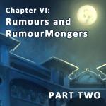 MM-Chp6: Rumours and RumourMongers pt2