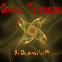 Comprehensive Gnarl Tutorial by Drummerboy08