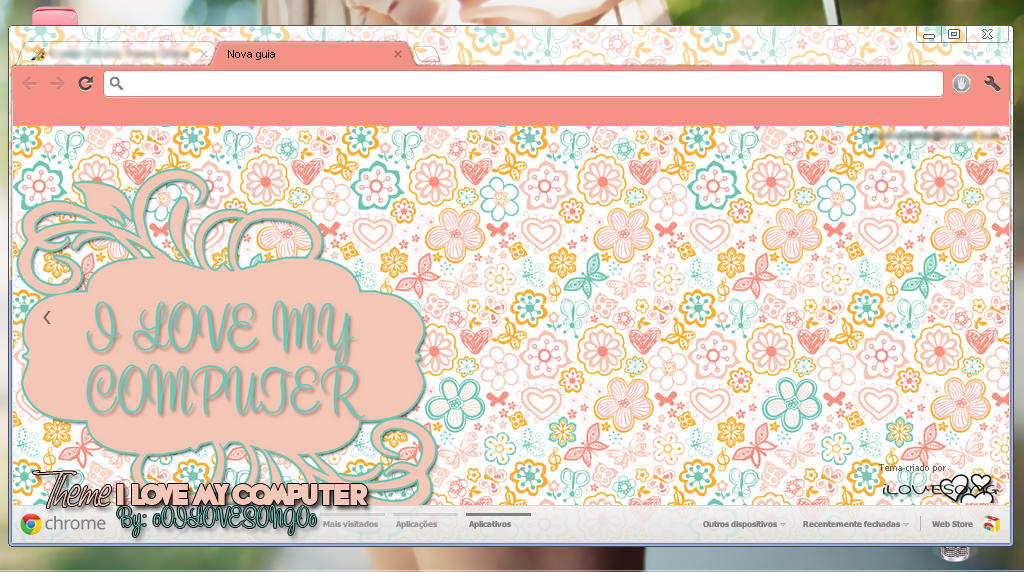 Theme I LOVE MY COMPUTER for Google Chrome by oOILOVESONGOo