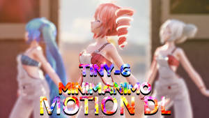 [MMD] TINY-G - MINIMANIMO [Motion Update DL]