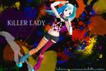MMD NC: KiLLER LADY Lat Miku