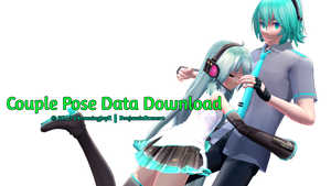 [MMD DL] Couple Pose Data