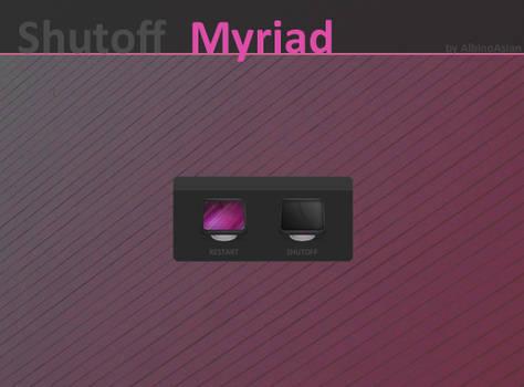 Myriad Shutoff