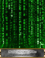 Matrix 2 by LoRdaNdRe