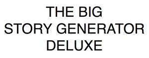 The Big Story Generator Deluxe