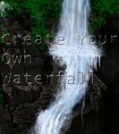 Create Your Own Waterfall