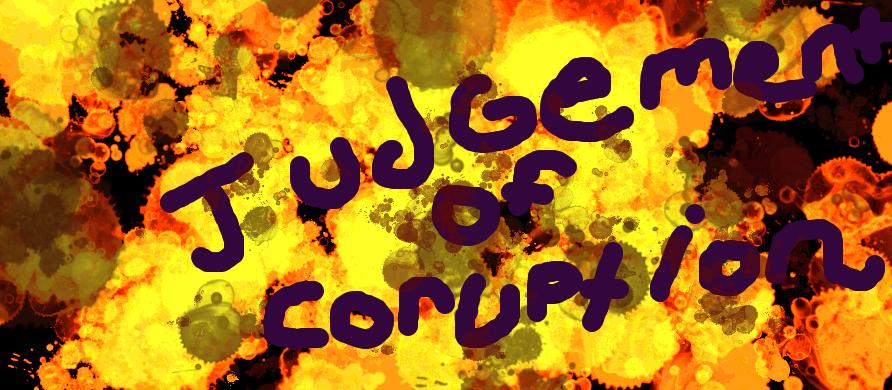 gudgement of coruption 2 by martinm6
