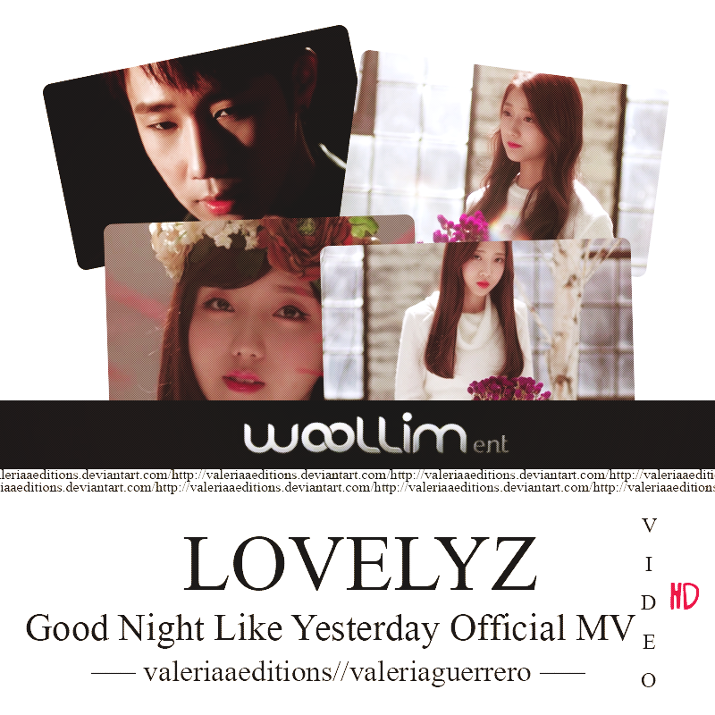 Lovelyz Good Night Like Yesterday Official Mv By Valeriaaeditions On