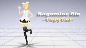 [MMD] ~CopyCat~ Kagamine Rin