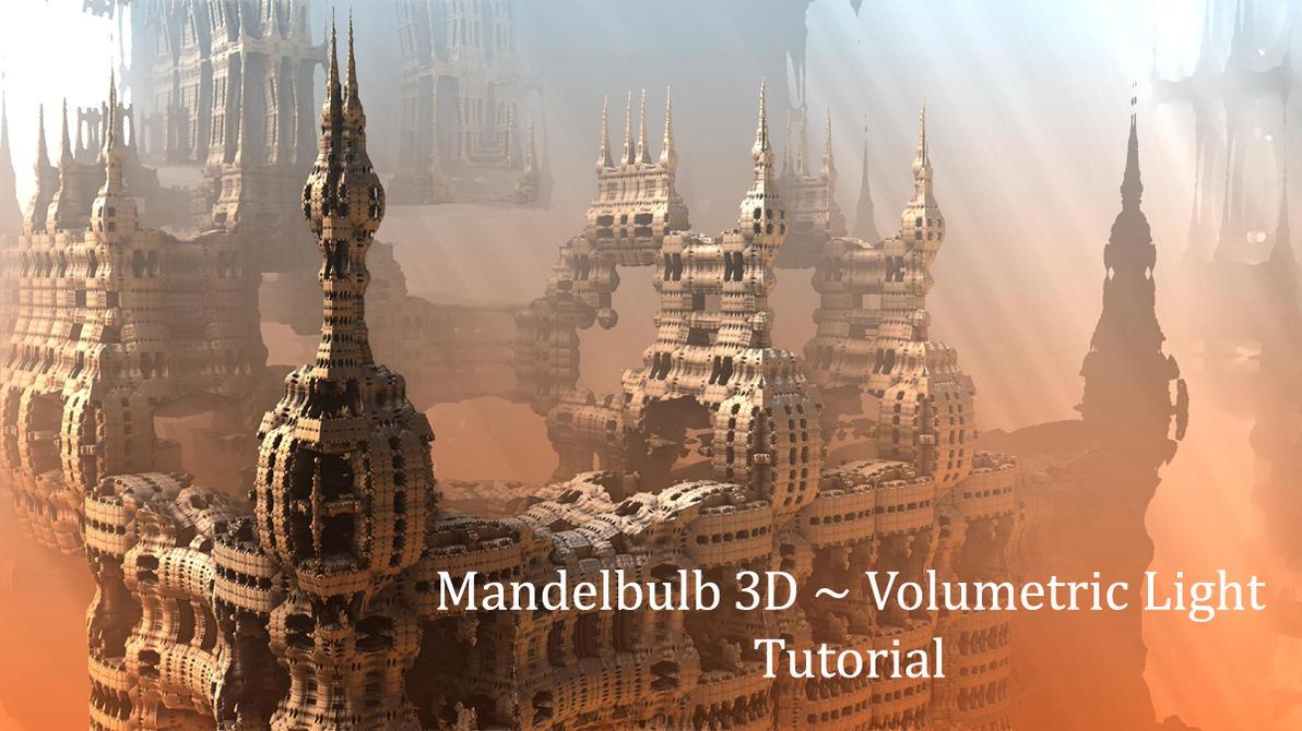 Mandelbulb 3D Volumetric Light Tutorial by HalTenny