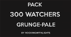 || PACK 300 WHATCHERS ||