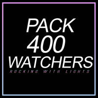 ||| PACK 4OO WATCHERS ||| by RockingWithLights