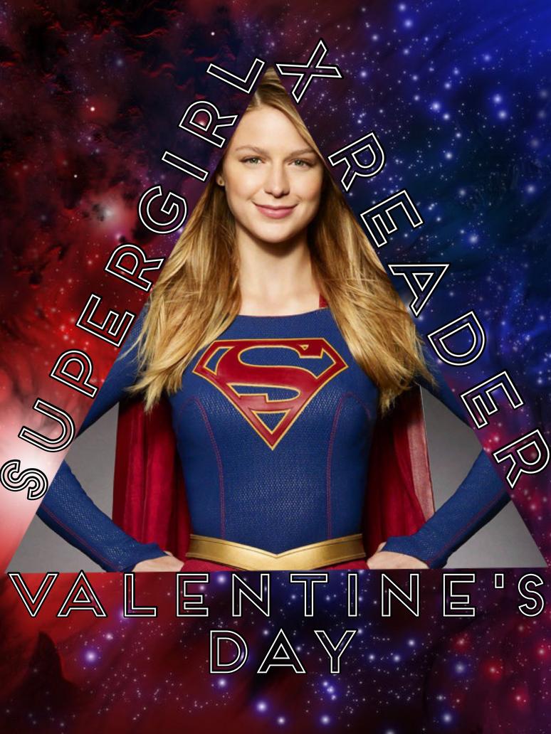 Supergirl [Kara Danvers] x Reader [oneshot] by