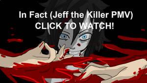 Jeff the Killer-In Fact (VIDEO!!!)