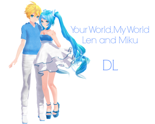 325 Watchers Gift: Your World, My World DL by MMDFantasy1126
