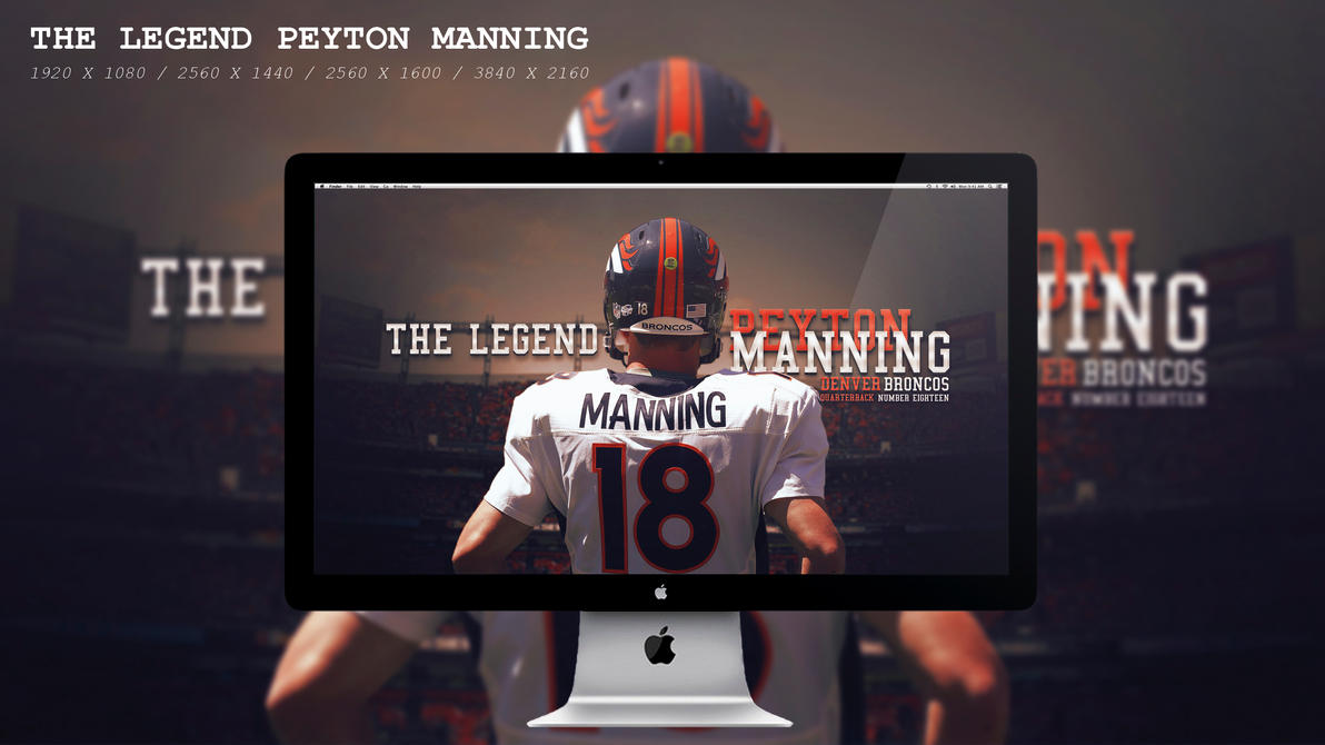 The Legend Peyton Manning Wallpaper HD by BeAware8