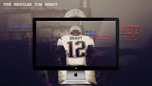 The Regular Tom Brady Wallpaper HD