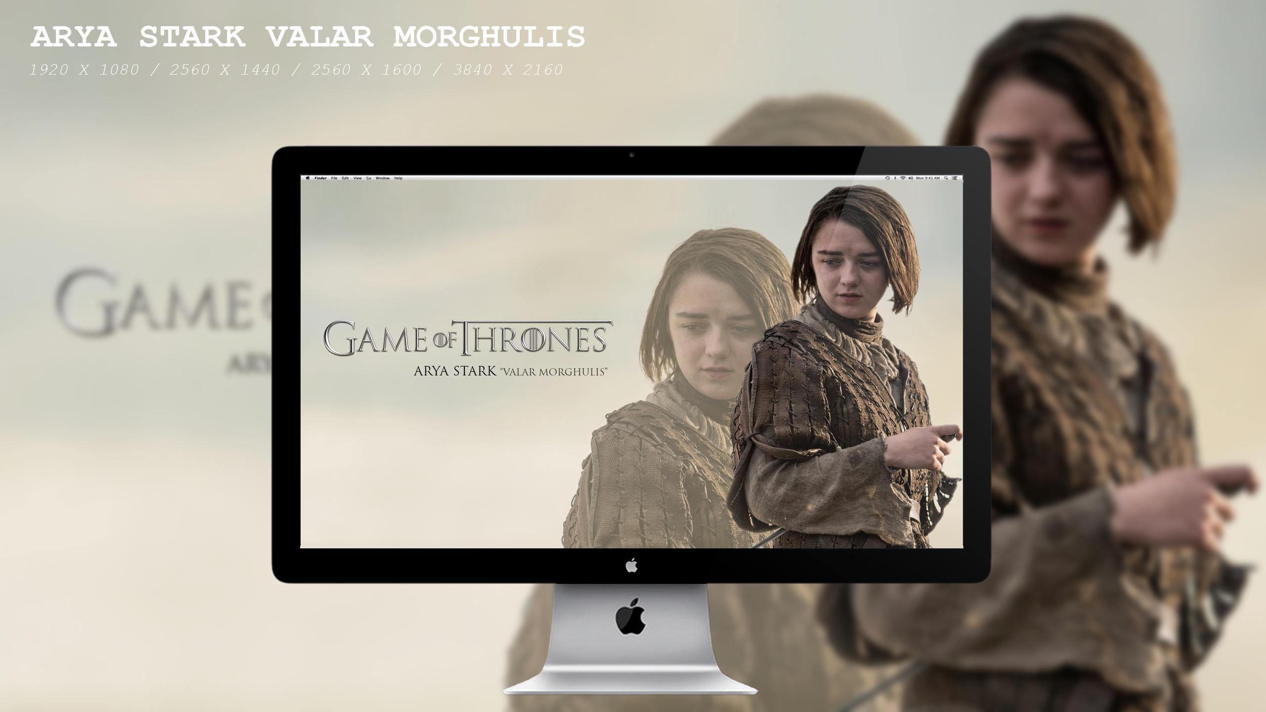 Arya Stark Valar Morghulis Wallpaper Hd By Beaware8 On