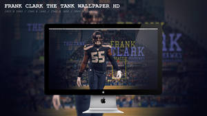 Frank Clark The Tank Wallpaper HD