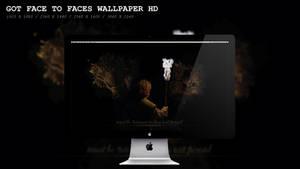 GOT Face to Faces Wallpaper HD