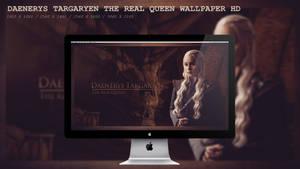Daenerys Targaryen The Real Queen Wallpaper HD