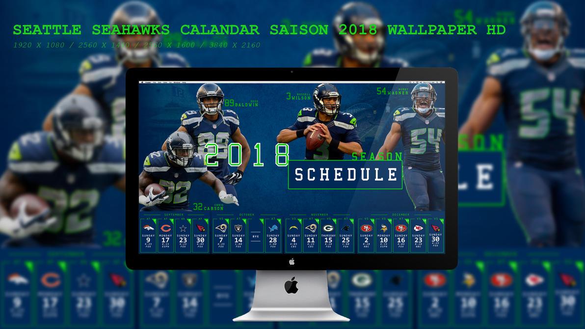 Seattle Seahawks Calandar Saison 2018 Wallpaper HD by BeAware8