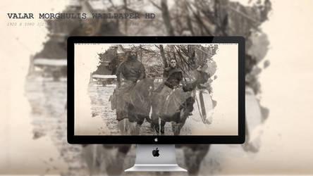 Valar Morghulis Wallpaper HD by BeAware8