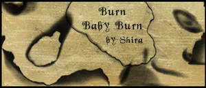 Burn Baby Burn by Shiranui