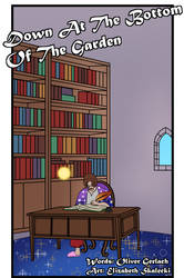 Comic: Down At The Bottom Of The Garden by LizDoodlez