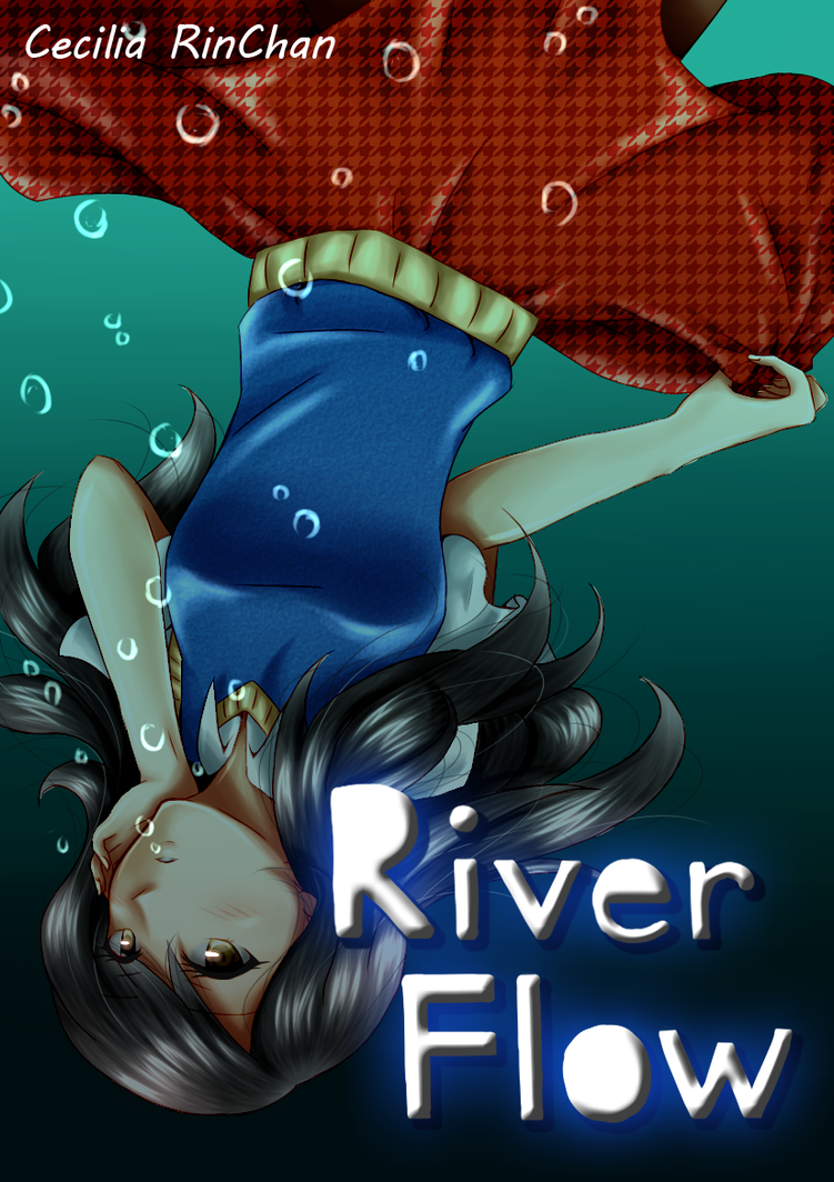 River Flow - BASED ON A TRUE STORY - by CeciliaRinChan